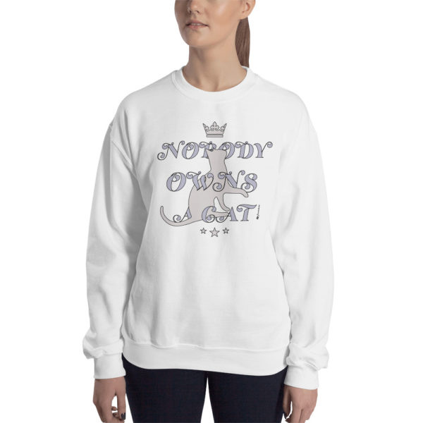 Nobody Owns A Cat - Unisex Sweatshirt - Design by fANSIMON